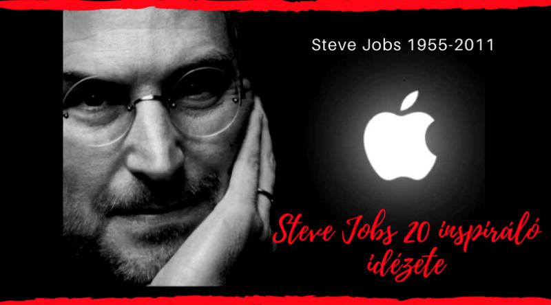 Steve Jobs 20 inspiráló idézete