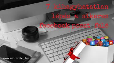7 kihagyhatatlan lépés a sikeres facebook poszt felé